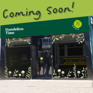Dandelion Time to Open First Charity Shop
